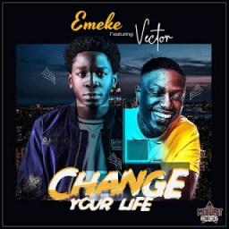 Emeke - Change Your Life ft. Vector